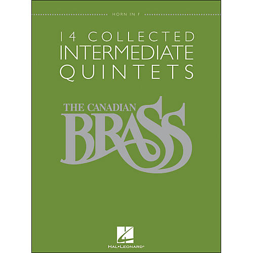 Hal Leonard The Canadian Brass: 14 Collected Intermediate Quintets Songbook - Horn