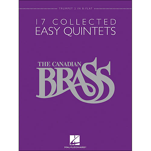 Hal Leonard The Canadian Brass: 17 Collected Easy Quintets Songbook - Trumpet 2 in B-flat-thumbnail