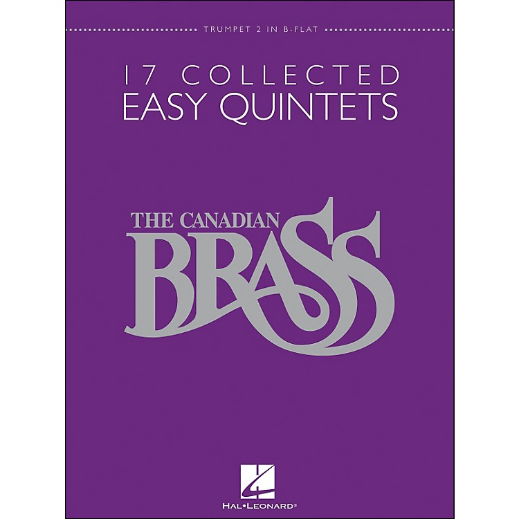 Hal LeonardThe Canadian Brass: 17 Collected Easy Quintets Songbook - Trumpet 2 in B-flat