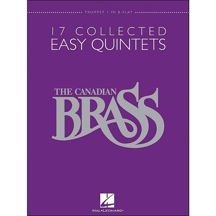 Hal Leonard The Canadian Brass: 17 Collected Easy Quintets Trumpet 1 - Brass Quintet
