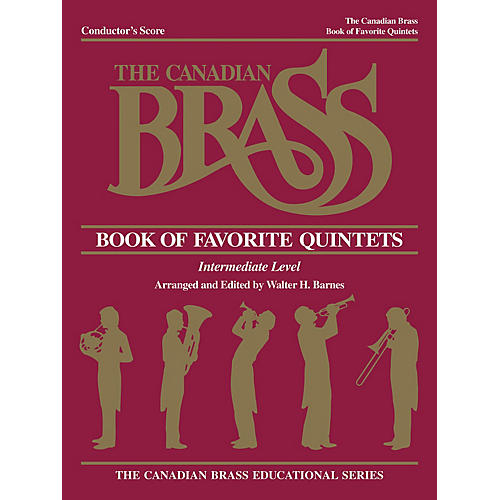 Canadian Brass The Canadian Brass Book of Favorite Quintets (Conductor) Brass Ensemble Series by Various