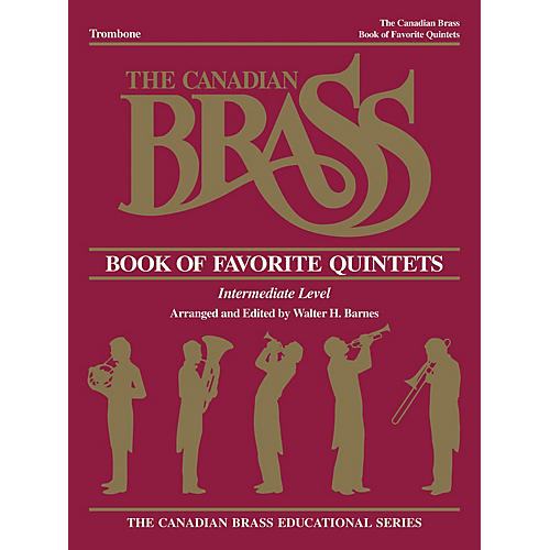 Canadian Brass The Canadian Brass Book of Favorite Quintets (Trombone) Brass Ensemble Series Composed by Various-thumbnail