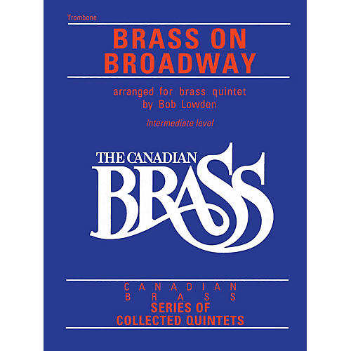 Canadian Brass The Canadian Brass: Brass On Broadway (Trombone) Brass Ensemble Series Composed by Various-thumbnail