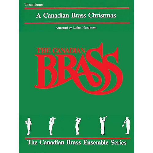 Canadian Brass The Canadian Brass Christmas (Trombone) Brass Ensemble Series Composed by Various-thumbnail