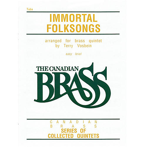 Canadian Brass The Canadian Brass: Immortal Folksongs (Tuba (B.C.)) Brass Ensemble Series Composed by Various-thumbnail