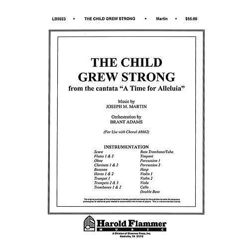 Shawnee Press The Child Grew Strong (from A Time for Alleluia) Score & Parts composed by Joseph M. Martin