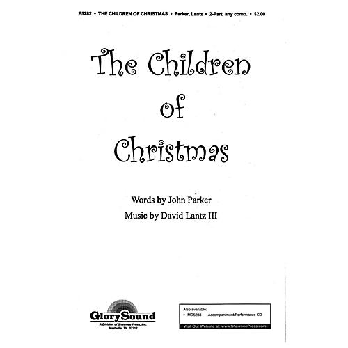 Shawnee Press The Children of Christmas 2-Part composed by John Parker