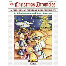 Daybreak Music The Christmas Chronicles CHOIRTRAX CD Composed by Roger Emerson