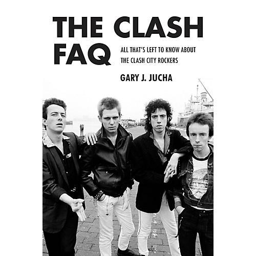 Backbeat Books The Clash FAQ FAQ Series Softcover Written by Gary J. Jucha-thumbnail