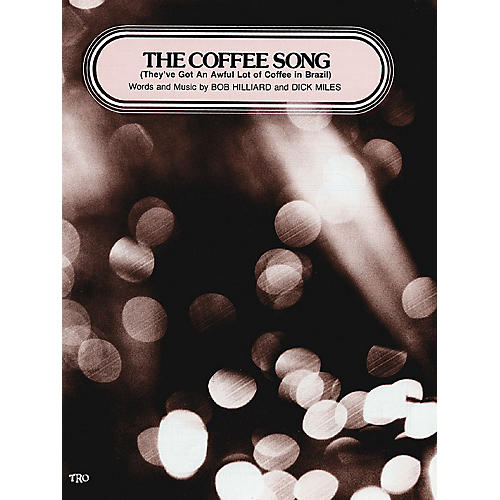 TRO ESSEX Music Group The Coffee Song (They've Got an Awful Lot of Coffee in Brazil) Richmond Music ¯ Sheet Music Series-thumbnail