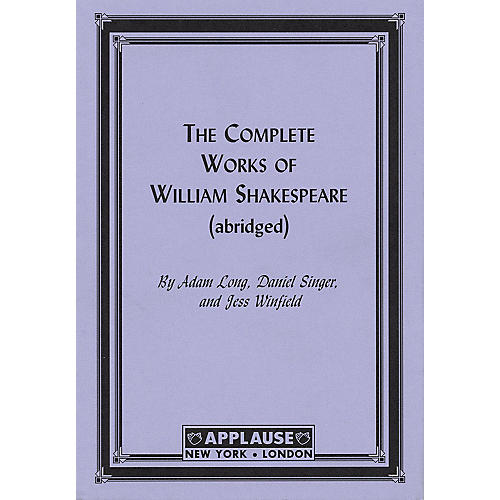Applause Books The Compleat Works Of Willm Shkspr (Abridged) - Acting Edition Applause Books Series by Jess Winfield-thumbnail