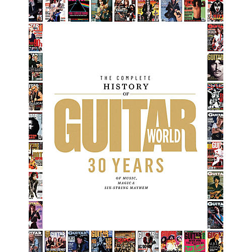 Hal Leonard The Complete History Of Guitar World - 30 Years Of Music Magic And Six-String Mayhem-thumbnail