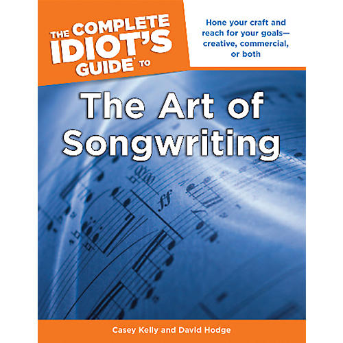 Alfred The Complete Idiot's Guide to the Art of Songwriting Book