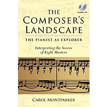 Amadeus Press The Composer's Landscape Amadeus Series Softcover with CD Written by Carol Montparker