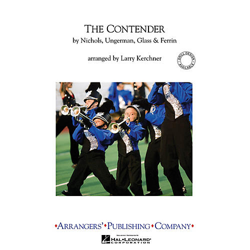 Arrangers The Contender Marching Band Level 3 Arranged by Larry Kerchner-thumbnail