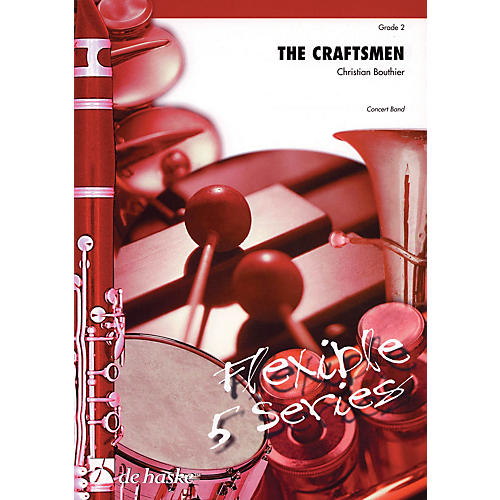 De Haske Music The Craftsmen Concert Band Level 2 Composed by Christian Bouthier