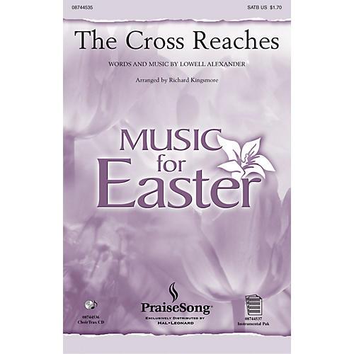 PraiseSong The Cross Reaches CHOIRTRAX CD Arranged by Richard Kingsmore-thumbnail