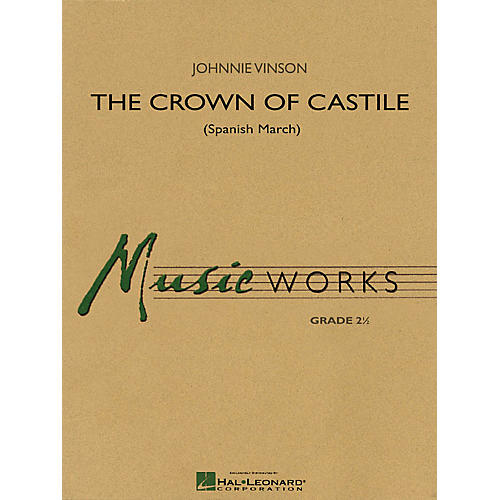 Hal Leonard The Crown of Castile (Spanish March) Concert Band Level 2.5 Composed by Johnnie Vinson