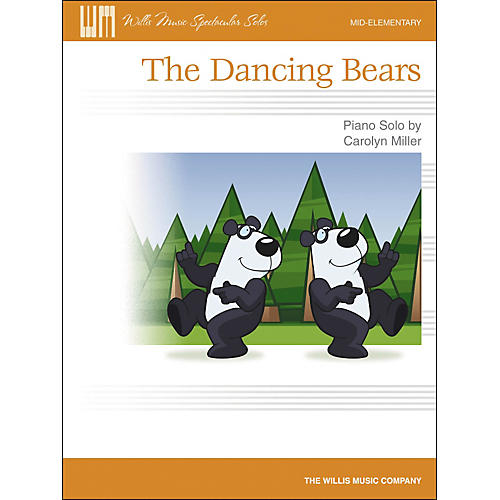 Willis Music The Dancing Bears - Mid-Elementary Piano Solo Sheet by Carolyn Miller