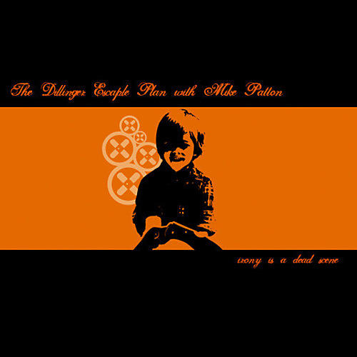 Alliance The Dillinger Escape Plan - Irony Is A Dead Scene