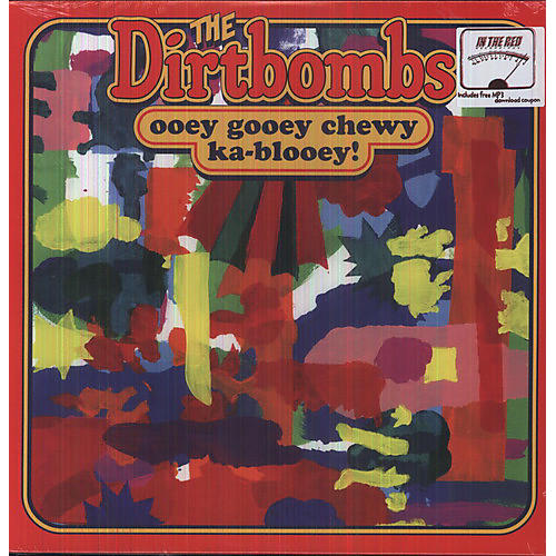 Alliance The Dirtbombs - Ooey Gooey Chewy Ka-blooey!