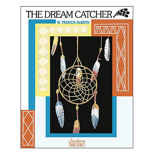 Southern The Dream Catcher (European Parts) Concert Band Level 3 Composed by W. Francis McBeth-thumbnail