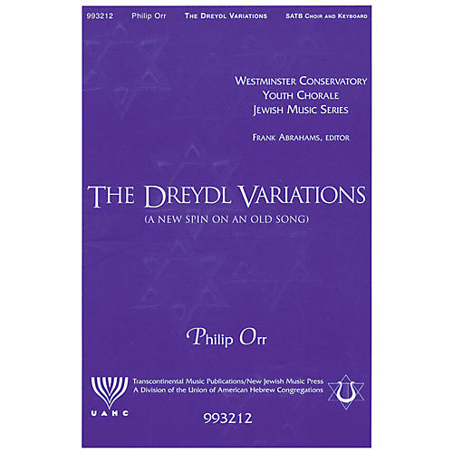 Transcontinental Music The Dreydl Variations (A New Spin on an Old Song) SATB arranged by Philip Orr