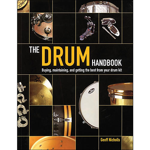 Backbeat Books The Drum Handbook - Buying, Maintaining, And Getting The Best From Your Drum Kit-thumbnail