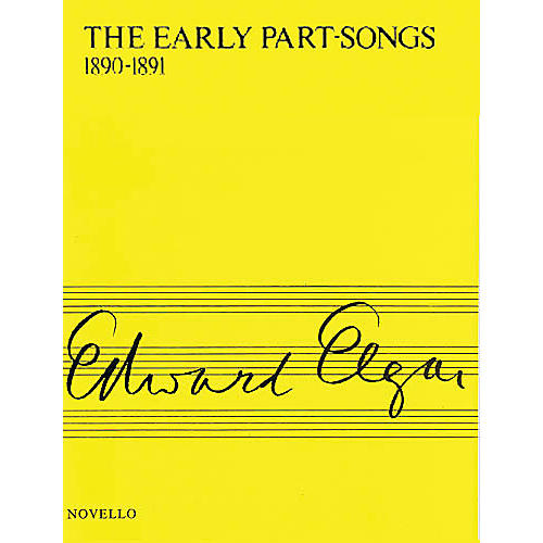 Novello The Early Part-Songs 1890-1891 SATB Composed by Edward Elgar