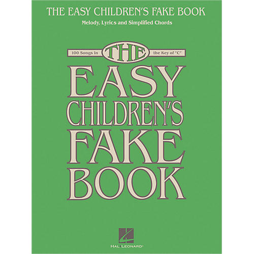 Hal Leonard The Easy Children's Fake Book - Melody Lyrics & Simplified Chords In The Key Of C