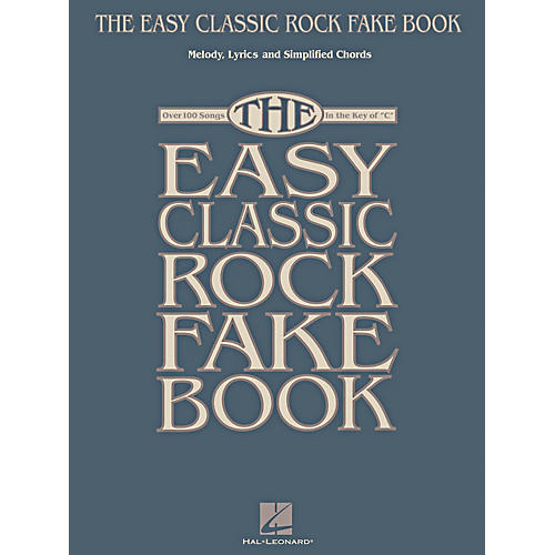 Hal Leonard The Easy Classic Rock Fake Book - Melody, Lyrics & Simplified Chords In Key Of C