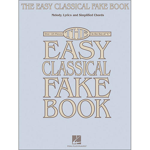 Hal Leonard The Easy Classical Fake Book - Melody, Lyrics & Simplified Chords In The Key Of C