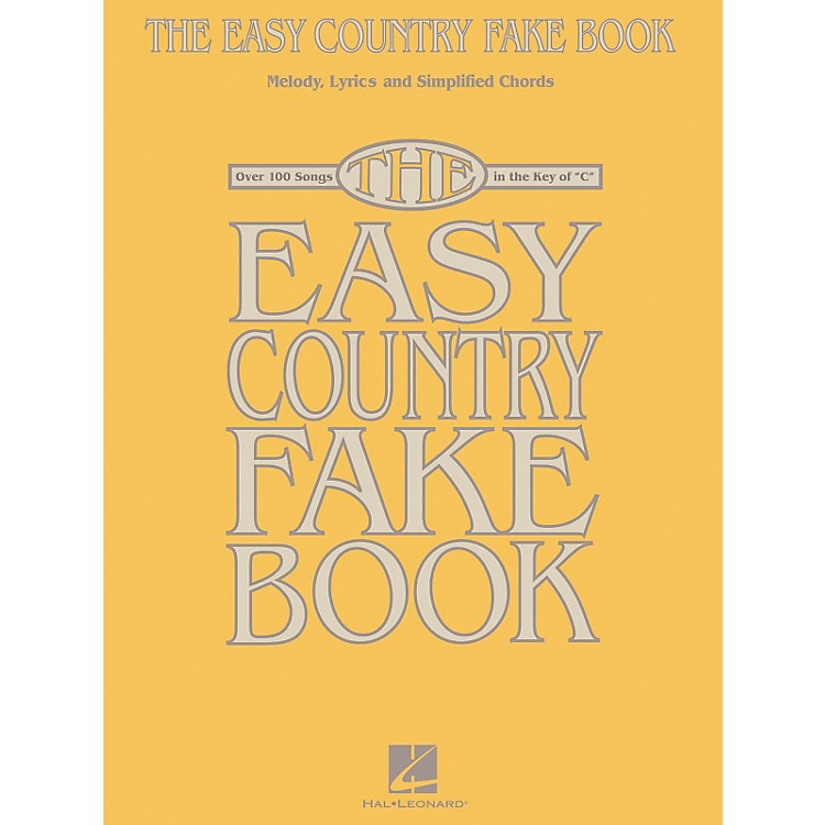 Hal LeonardThe Easy Country Fake Book - Melody, Lyrics and Simplified Chords for 100 Songs