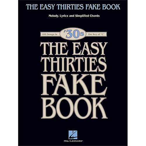 Hal Leonard The Easy Thirties Fake Book 100 Songs In The Key Of C