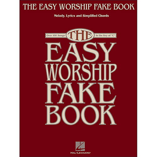 Hal Leonard The Easy Worship Fake Book - Over 100 Songs In Key Of C Melody, Lyrics, Simplify Chords