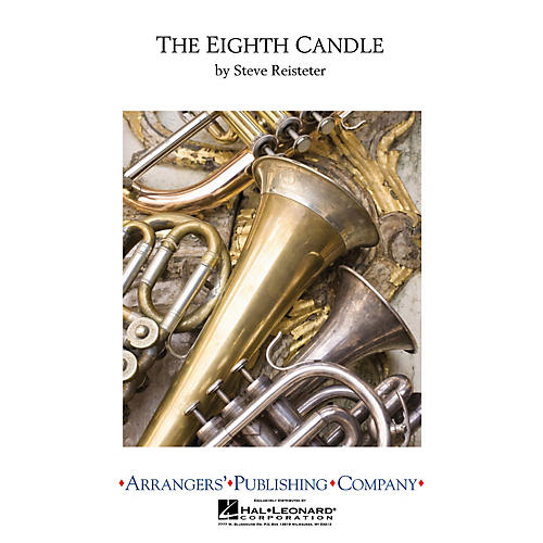 Arrangers The Eighth Candle Concert Band Level 4 Arranged by Steve Reisteter-thumbnail