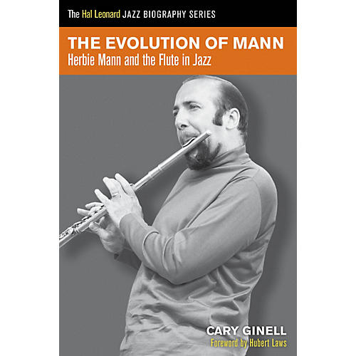 Hal Leonard The Evolution of Mann (Herbie Mann and the Flute in Jazz) Book Series Softcover Written by Cary Ginell-thumbnail