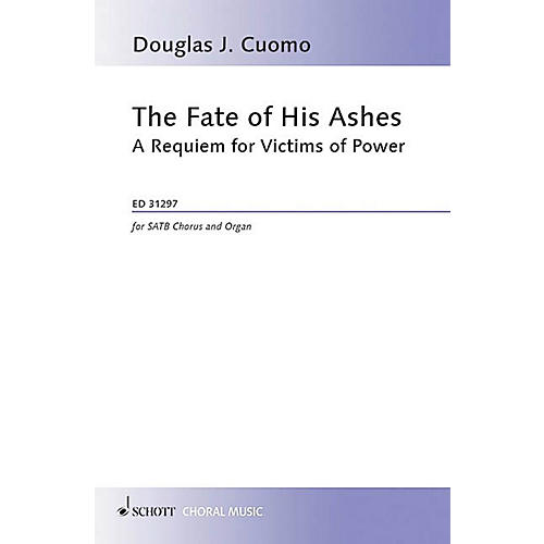 Hal Leonard The Fate Of His Ashes: A Requiem For Victims Of Power Satb/organ Schott Series Softcover-thumbnail
