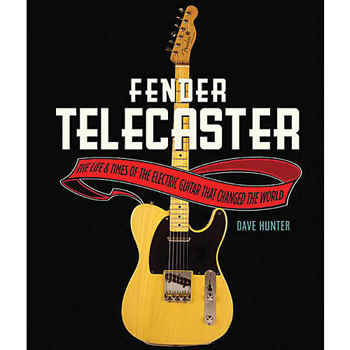 Hal Leonard The Fender Telecaster - The Life And Times Of The Electric Guitar That Changed The World