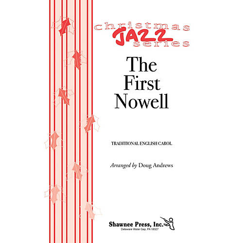 Shawnee Press The First Nowell (Jazz for Christmas Series) SATB arranged by Doug Andrews-thumbnail