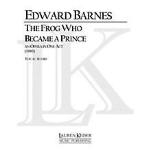 Lauren Keiser Music Publishing The Frog Who Became a Prince (Opera Vocal Score) LKM Music Series  by Edward Barnes