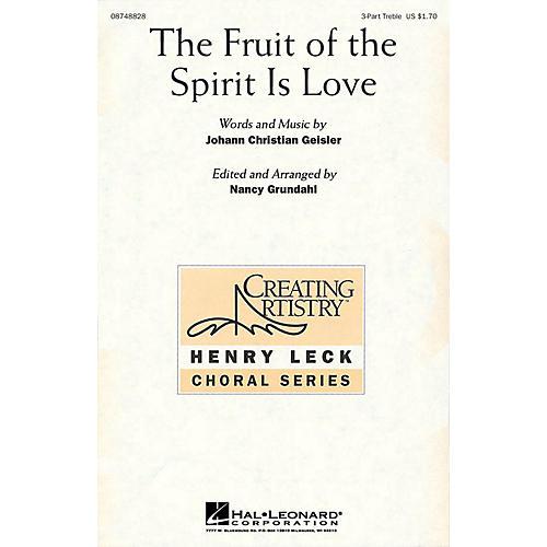 Hal Leonard The Fruit of the Spirit Is Love 3 Part Treble arranged by Nancy Grundahl