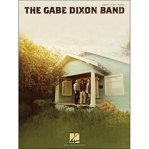 Hal Leonard The Gabe Dixon Band arranged for piano, vocal, and guitar (P/V/G)