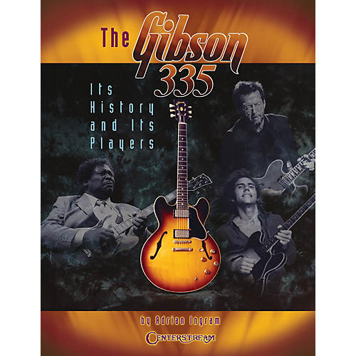 Centerstream Publishing The Gibson 335 (Its History and Its Players) Guitar Series Written by Adrian Ingram-thumbnail