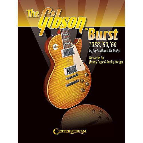 Centerstream Publishing The Gibson 'Burst (1958-1960) Guitar Series Softcover Written by Jay Scott