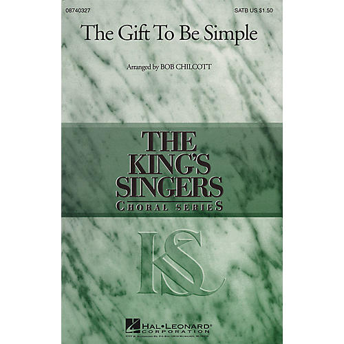 Hal Leonard The Gift to Be Simple SATB by The King's Singers arranged by Bob Chilcott