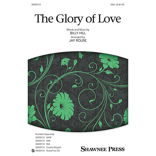Shawnee Press The Glory of Love SAB arranged by Jay Rouse