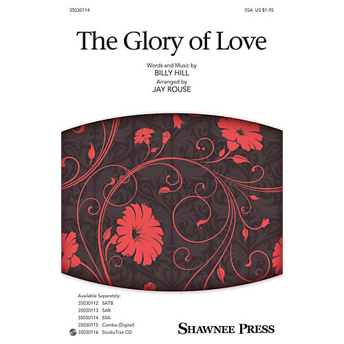 Shawnee Press The Glory of Love SSA arranged by Jay Rouse