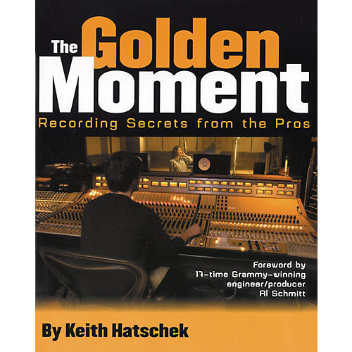 Backbeat Books The Golden Moment - Recording Secrets from the Pros (Book)-thumbnail