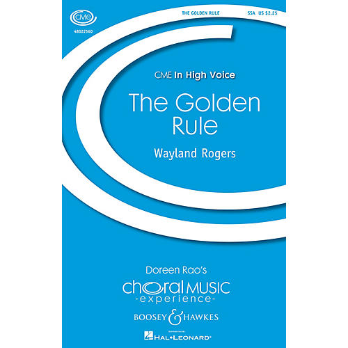 Boosey and Hawkes The Golden Rule (CME In High Voice) SSA composed by Wayland Rogers